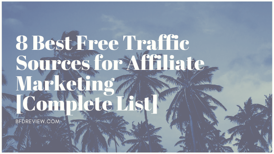 8 best free traffic sources for affiliate marketing